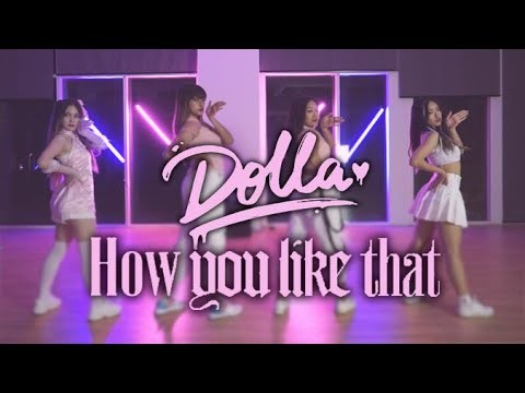 [#BLACKPINK] – 'How You Like That' | #DOLLA DANCE COVER